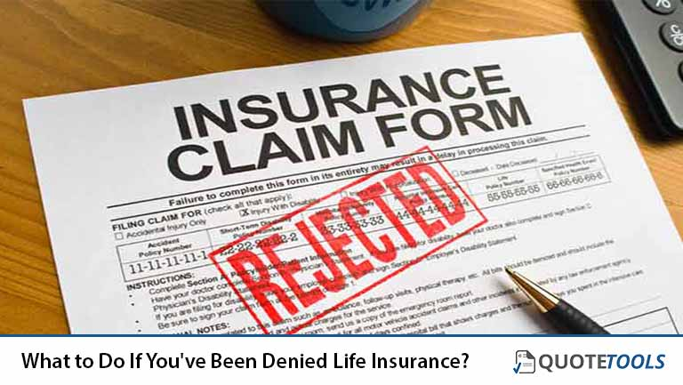 What to Do If You've Been Denied Life Insurance?