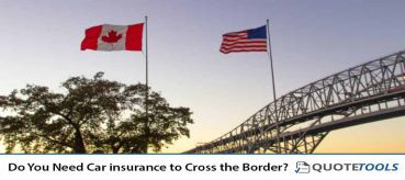 Do You Need Car insurance to Cross the Border?