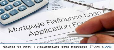 Things to Know : Refinancing Your Mortgage