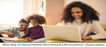 Why Stay-at-Home Parents Also Need A Life Insurance?